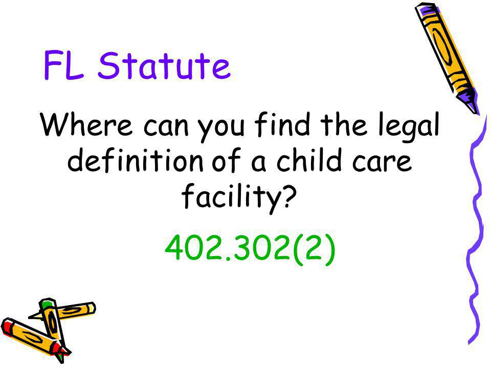 Where can you find the legal definition of a child care facility