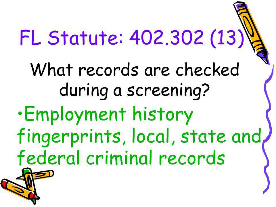 What records are checked during a screening