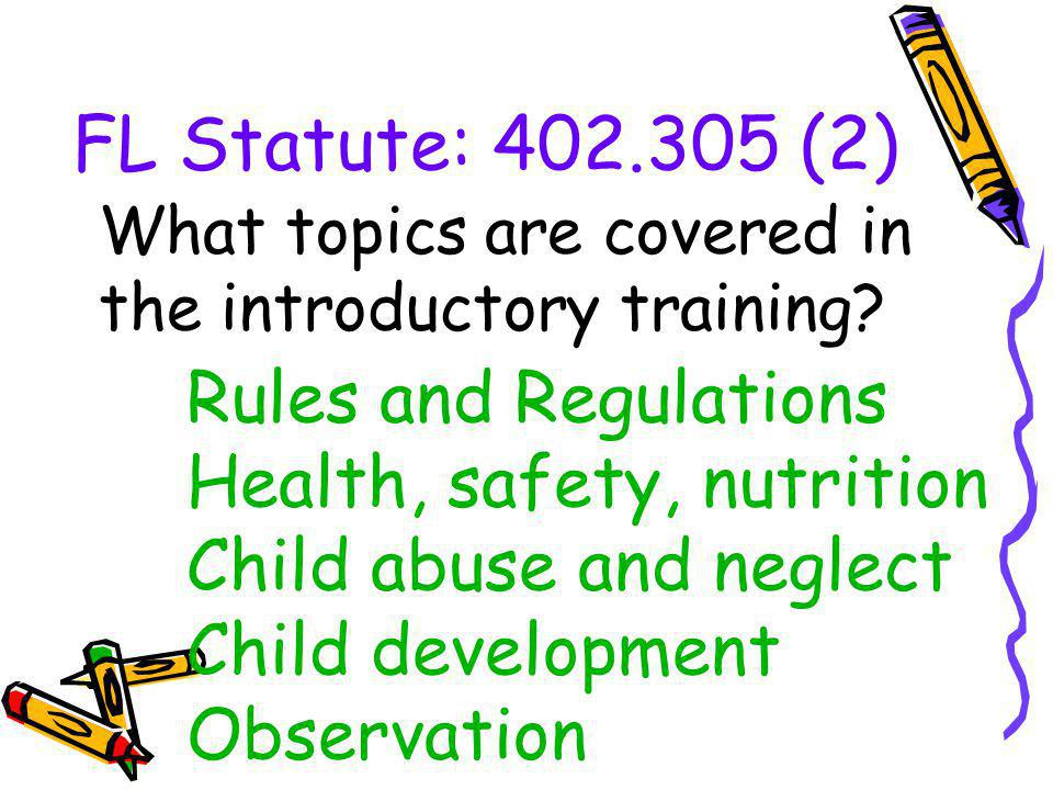 FL Statute: 402.305 (2) What topics are covered in the introductory training