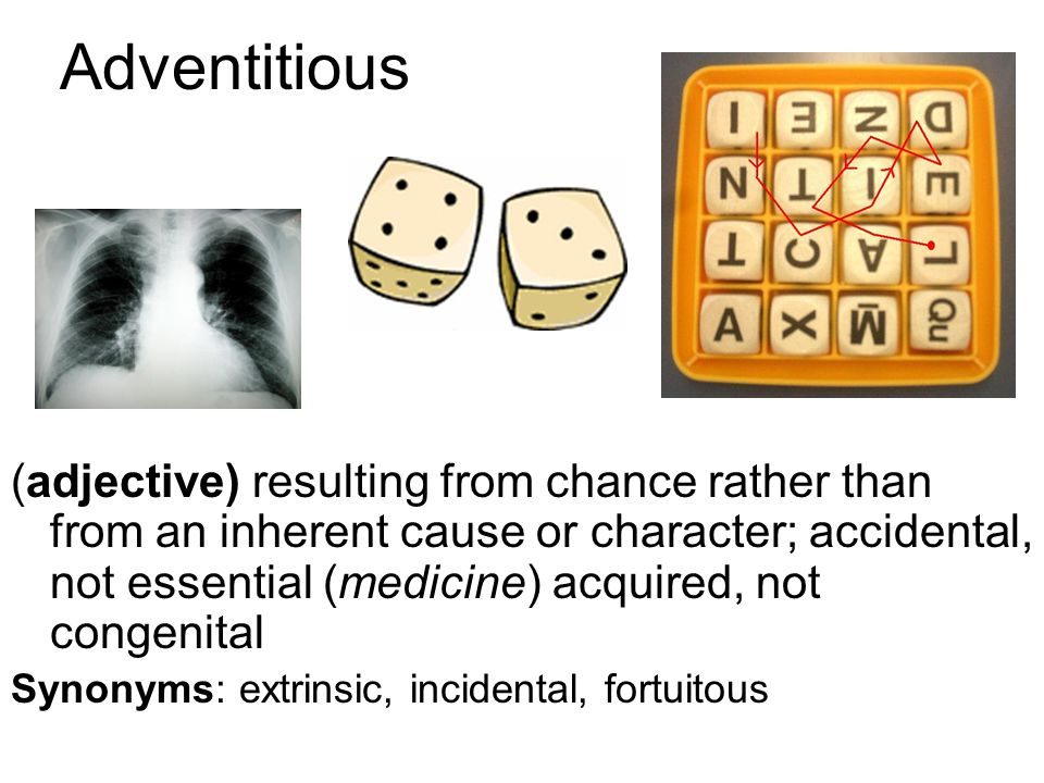 Adventitious