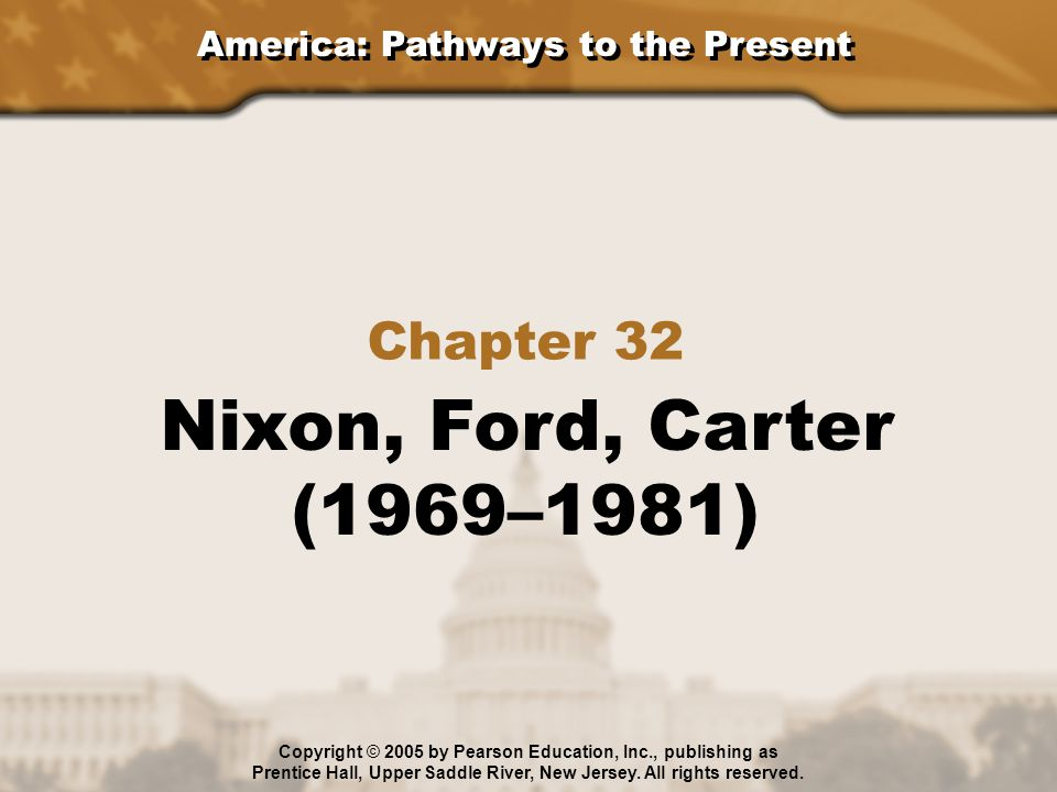 Nixon, Ford, Carter (1969–1981) Chapter 32