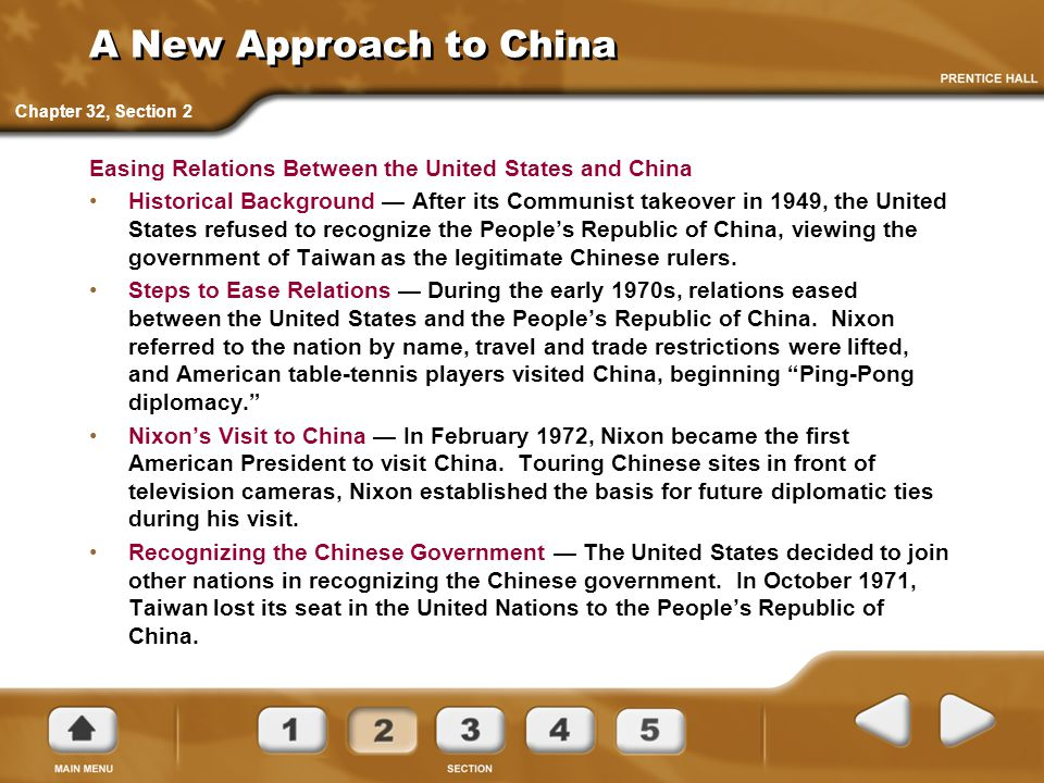 A New Approach to China Chapter 32, Section 2. Easing Relations Between the United States and China.