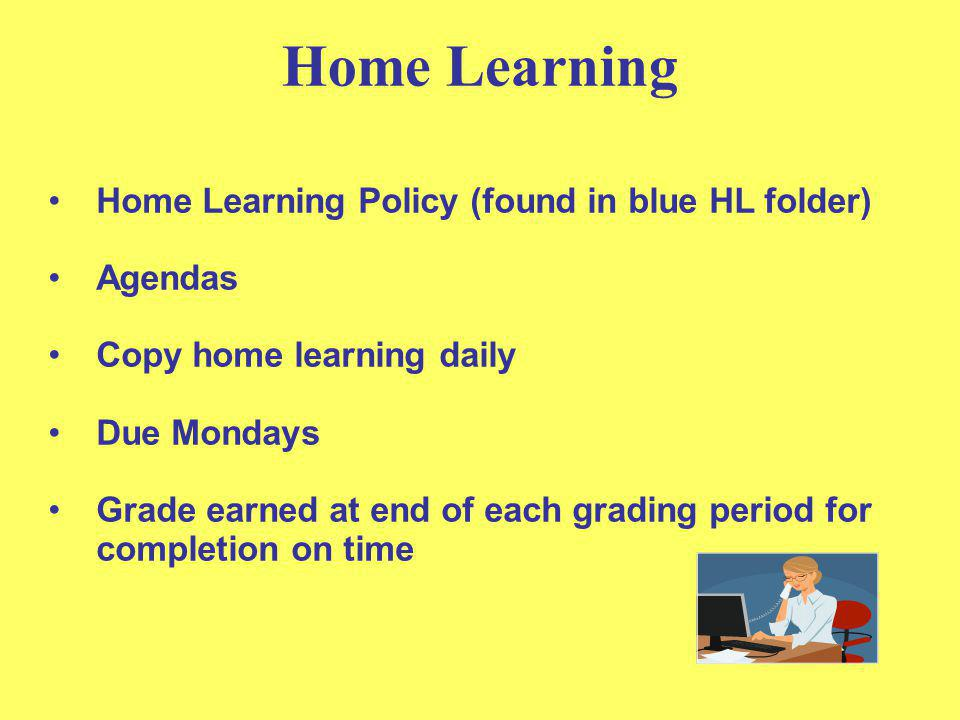 Home Learning Home Learning Policy (found in blue HL folder) Agendas