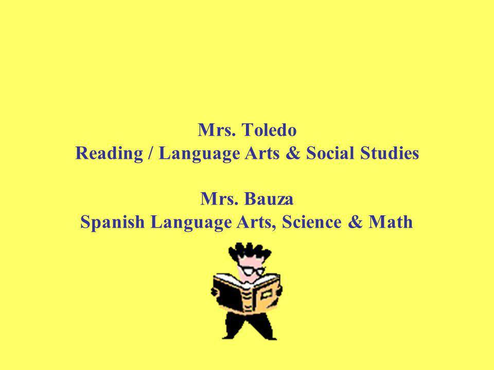 8 Mrs. Toledo Reading / Language Arts & Social Studies Mrs.