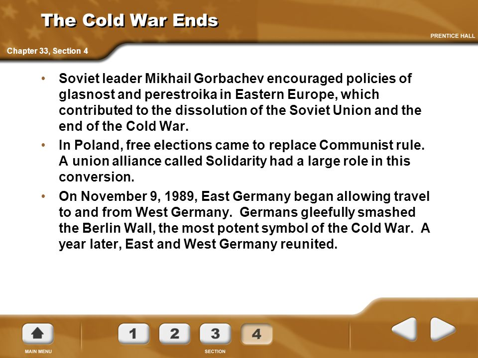 The Cold War Ends Chapter 33, Section 4.