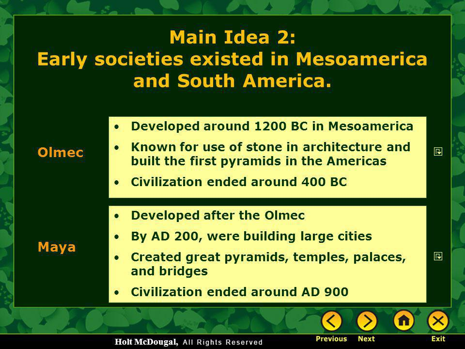 Main Idea 2: Early societies existed in Mesoamerica and South America.