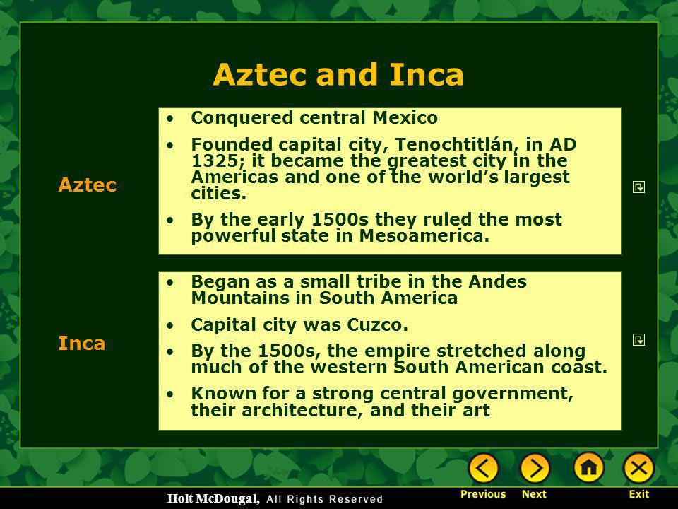 Aztec and Inca Aztec Inca Conquered central Mexico