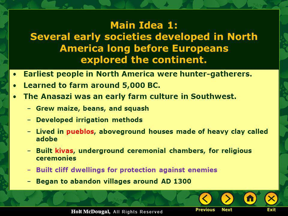 Main Idea 1: Several early societies developed in North America long before Europeans explored the continent.