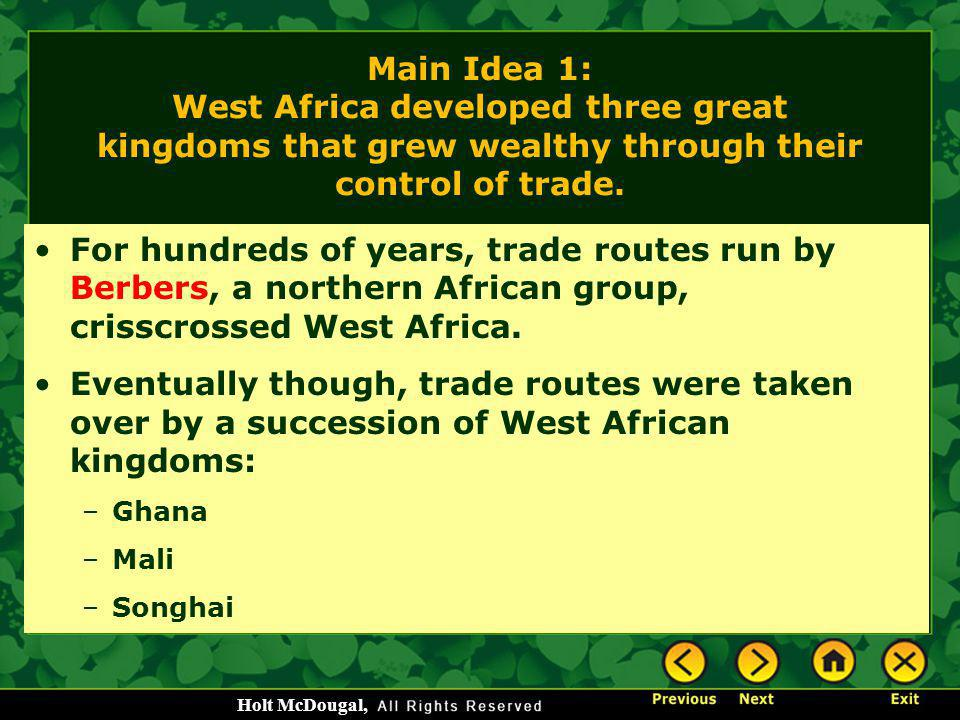 Main Idea 1: West Africa developed three great kingdoms that grew wealthy through their control of trade.