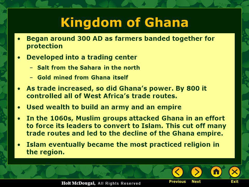 Kingdom of Ghana Began around 300 AD as farmers banded together for protection. Developed into a trading center.