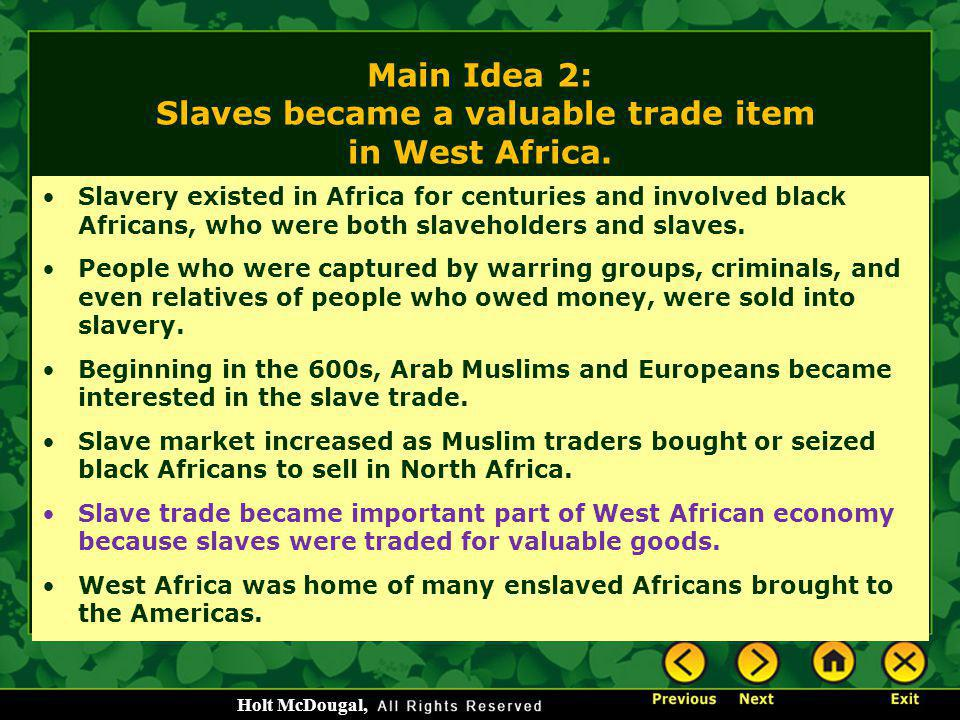 Main Idea 2: Slaves became a valuable trade item in West Africa.