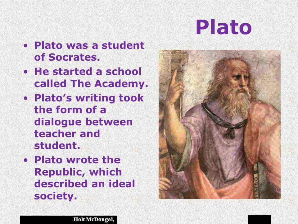 Plato Plato was a student of Socrates.