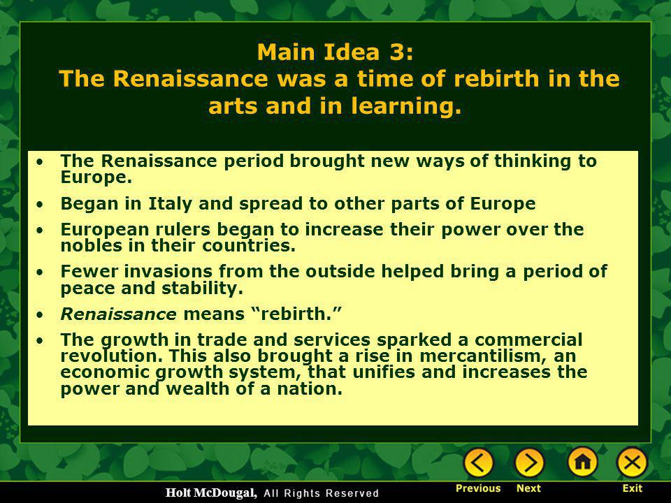 Main Idea 3: The Renaissance was a time of rebirth in the arts and in learning.