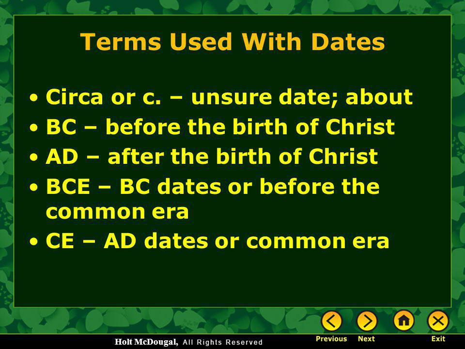 Terms Used With Dates Circa or c. – unsure date; about