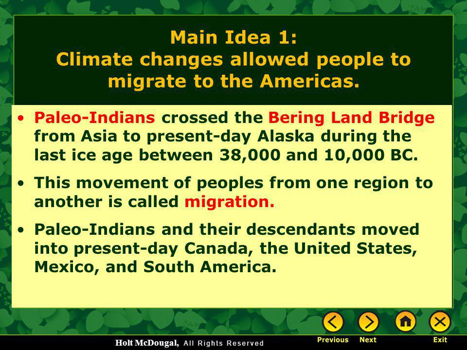 Main Idea 1: Climate changes allowed people to migrate to the Americas.