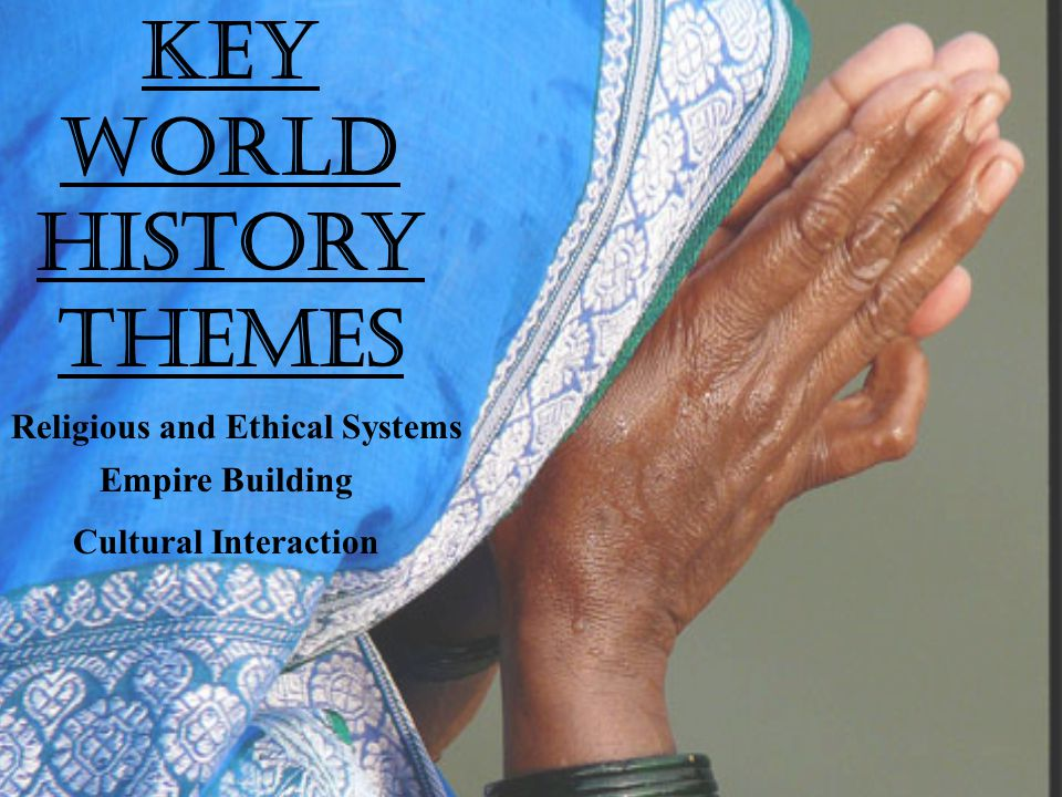 Key World History Themes