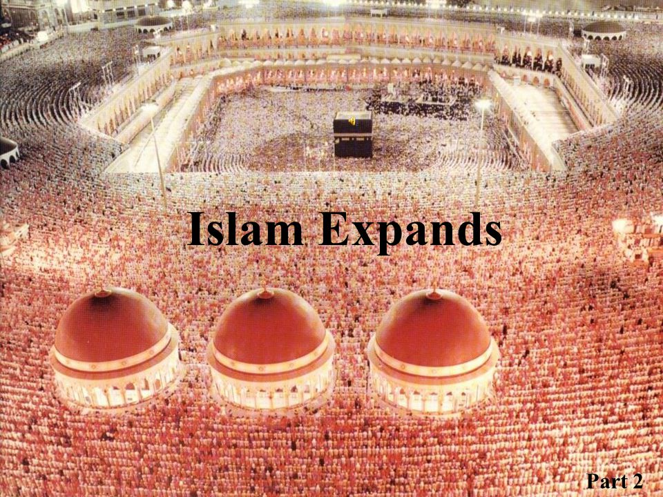 Islam Expands Part 2