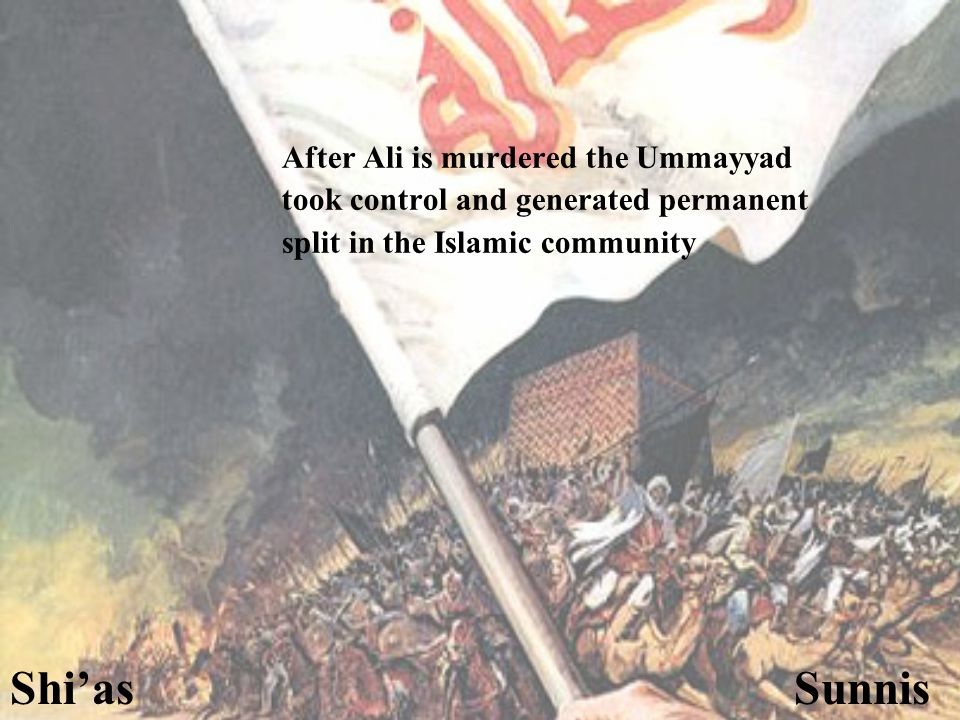 After Ali is murdered the Ummayyad took control and generated permanent split in the Islamic community