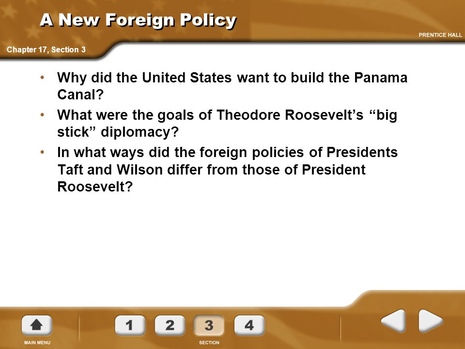 A New Foreign Policy Chapter 17, Section 3. Why did the United States want to build the Panama Canal