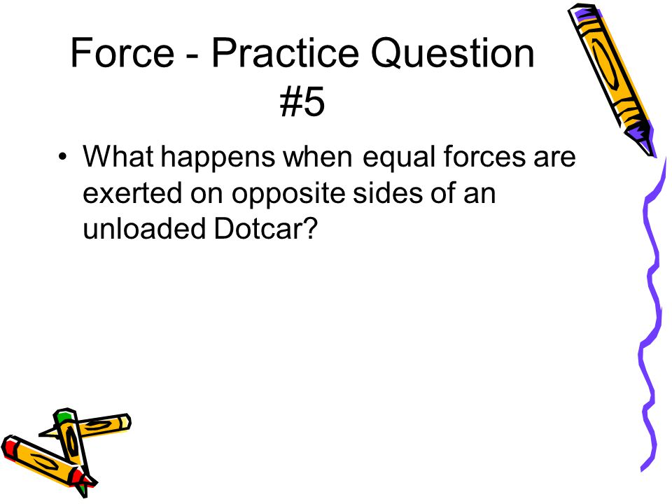 Force - Practice Question #5