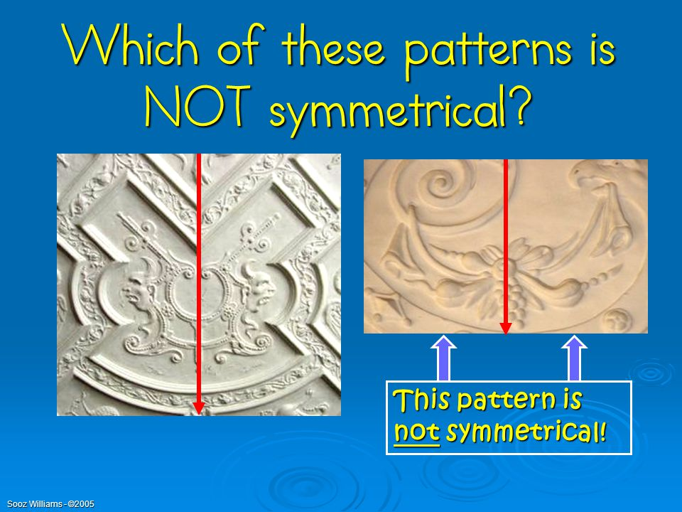 Which of these patterns is NOT symmetrical