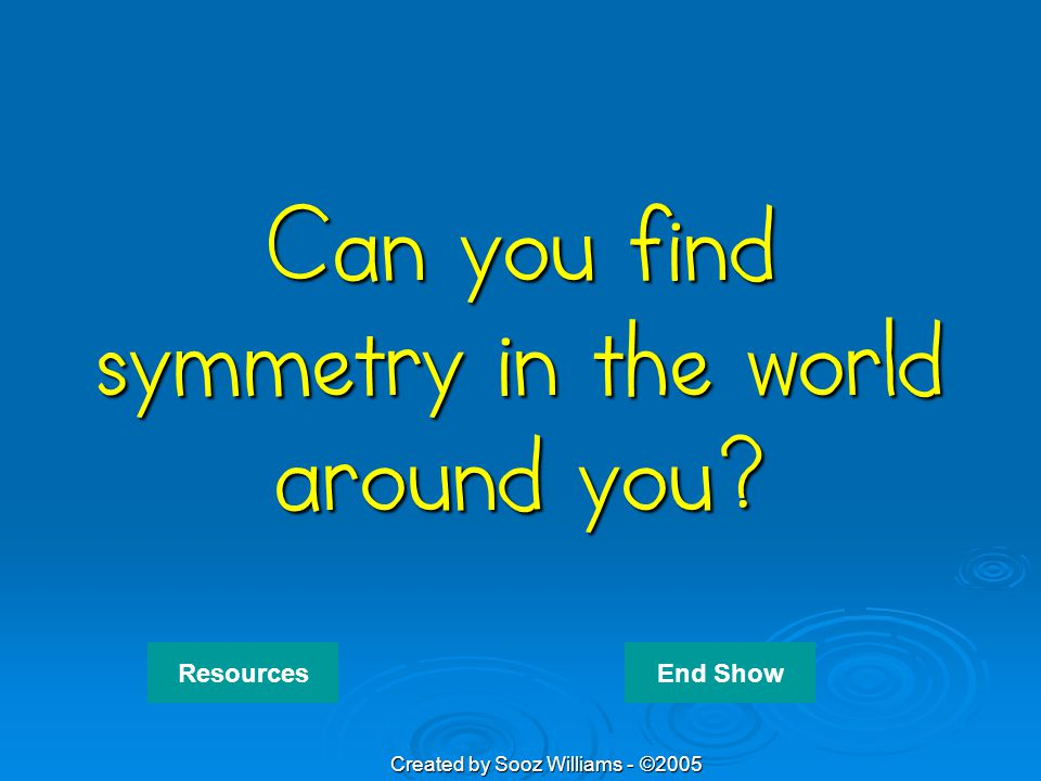 Can you find symmetry in the world around you