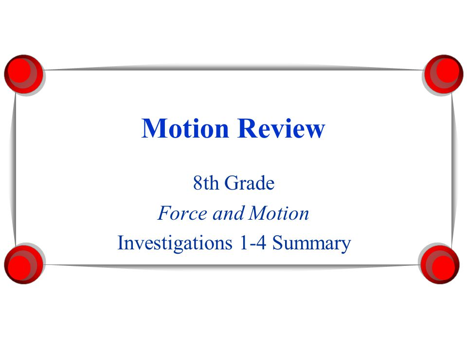 8th Grade Force and Motion Investigations 1-4 Summary
