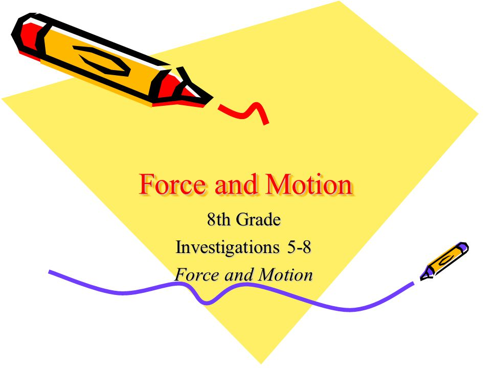 8th Grade Investigations 5-8 Force and Motion