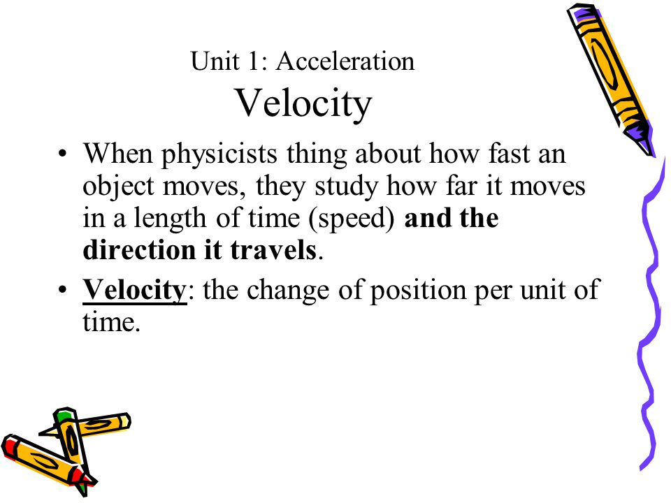 Unit 1: Acceleration Velocity
