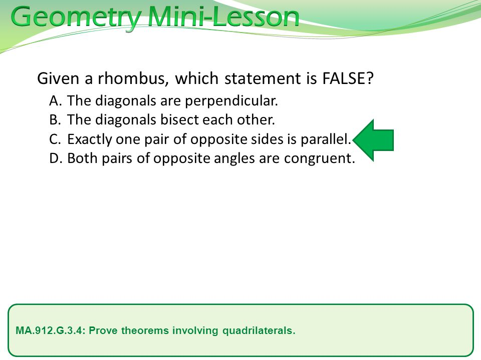 Geometry Mini-Lesson Given a rhombus, which statement is FALSE