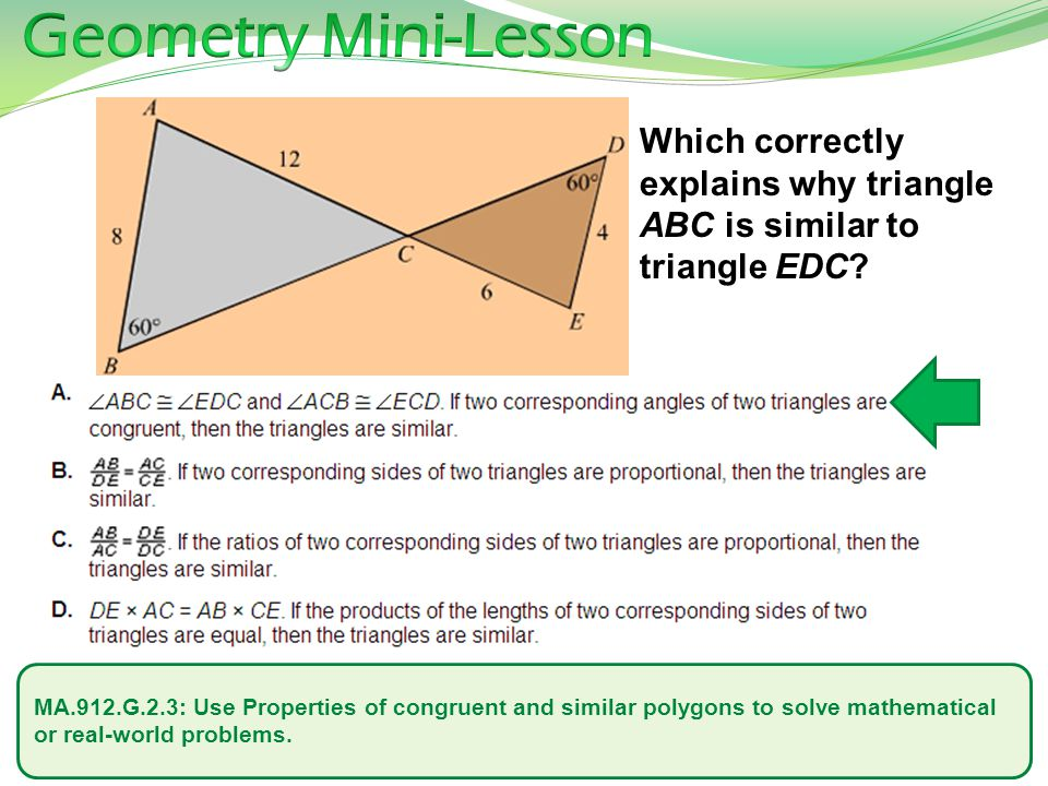 Geometry Mini-Lesson Which correctly explains why triangle ABC is similar to triangle EDC