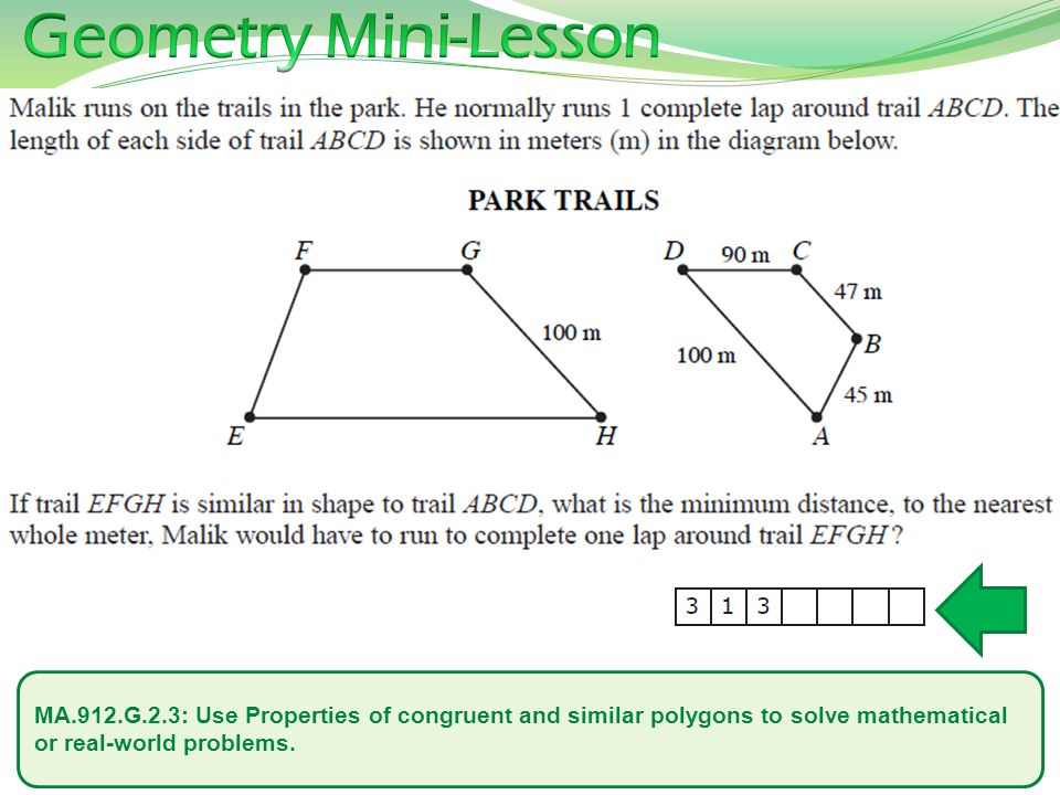 Geometry Mini-Lesson MA.912.G.2.3: Use Properties of congruent and similar polygons to solve mathematical or real-world problems.