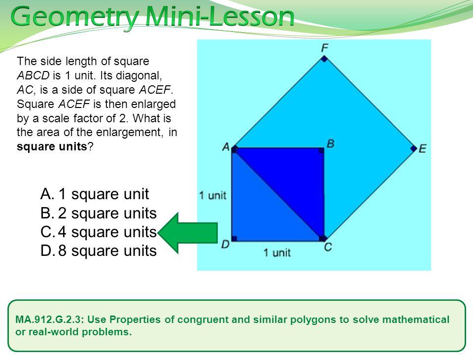 Geometry Mini-Lesson 1 square unit 2 square units 4 square units