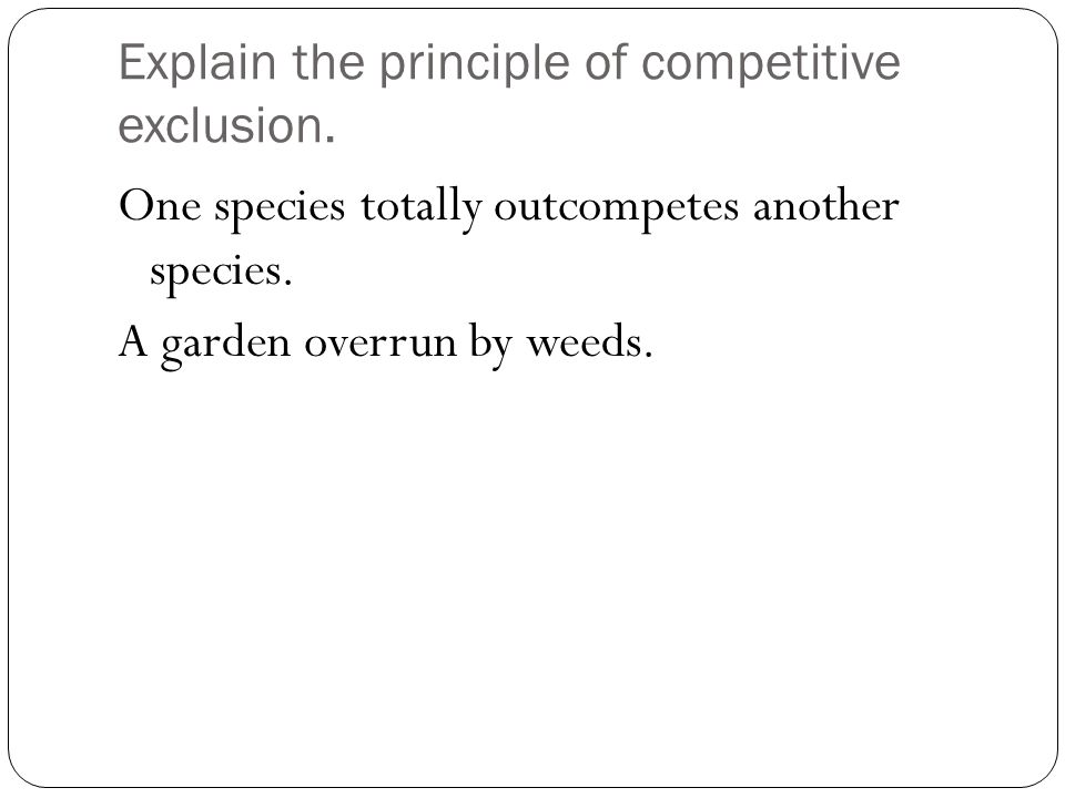 Explain the principle of competitive exclusion.
