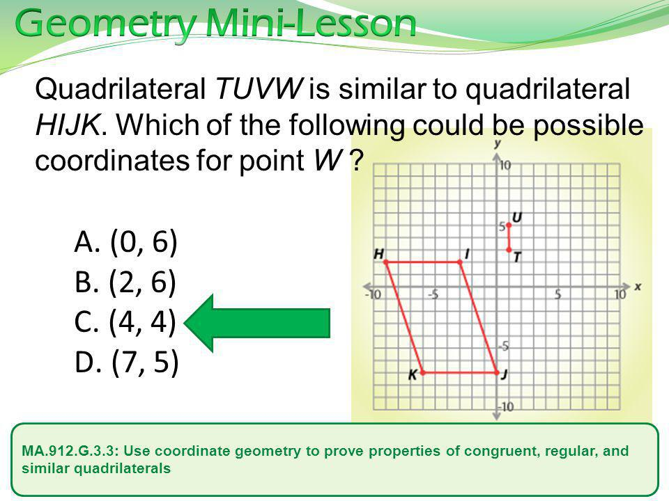 Geometry Mini-Lesson (0, 6) (2, 6) (4, 4) (7, 5)