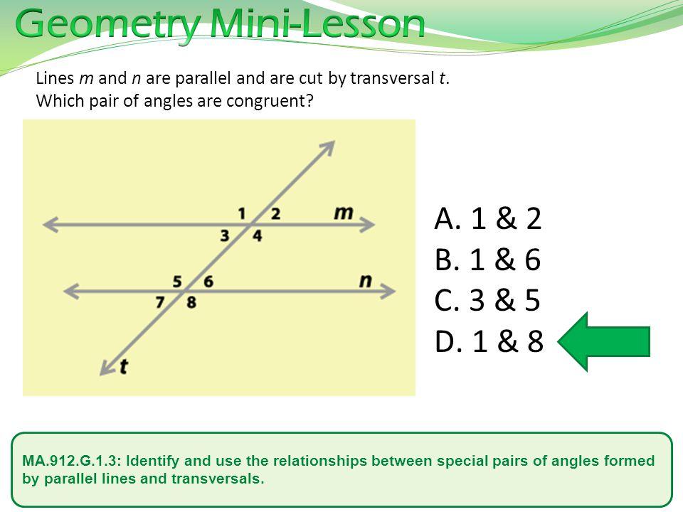 Geometry Mini-Lesson 1 & 2 1 & 6 3 & 5 1 & 8