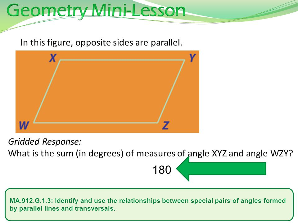 Geometry Mini-Lesson 180 In this figure, opposite sides are parallel.