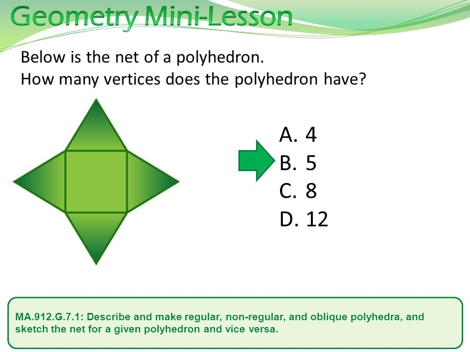 Geometry Mini-Lesson Below is the net of a polyhedron. How many vertices does the polyhedron have 4.
