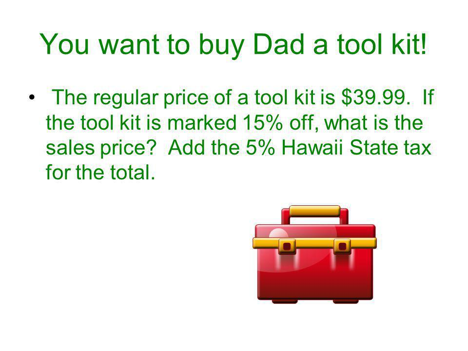 You want to buy Dad a tool kit!