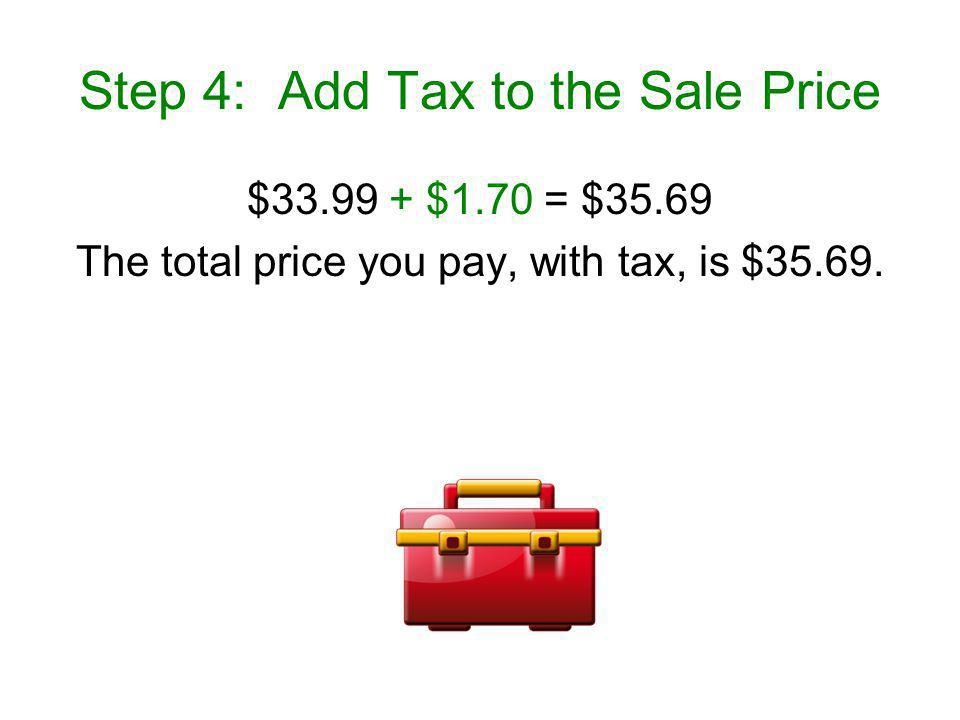 Step 4: Add Tax to the Sale Price
