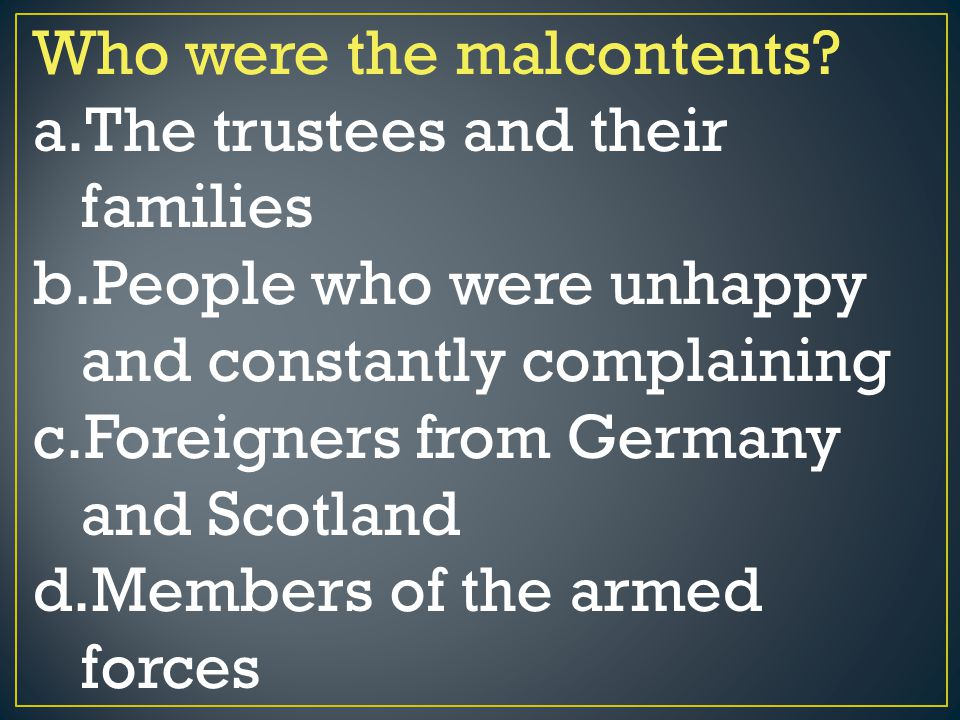 Who were the malcontents