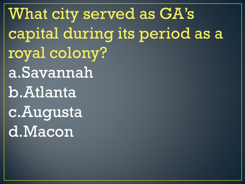What city served as GA's capital during its period as a royal colony