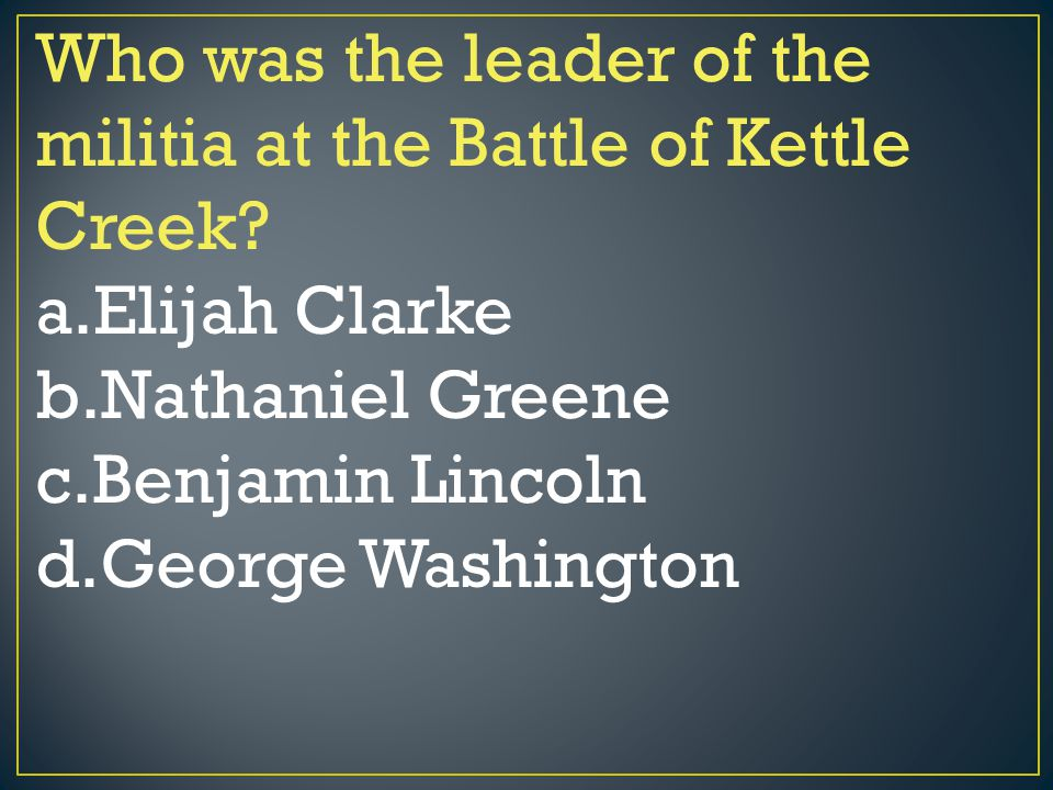 Who was the leader of the militia at the Battle of Kettle Creek