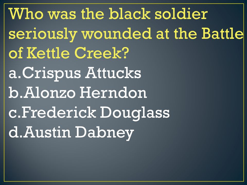 Who was the black soldier seriously wounded at the Battle of Kettle Creek
