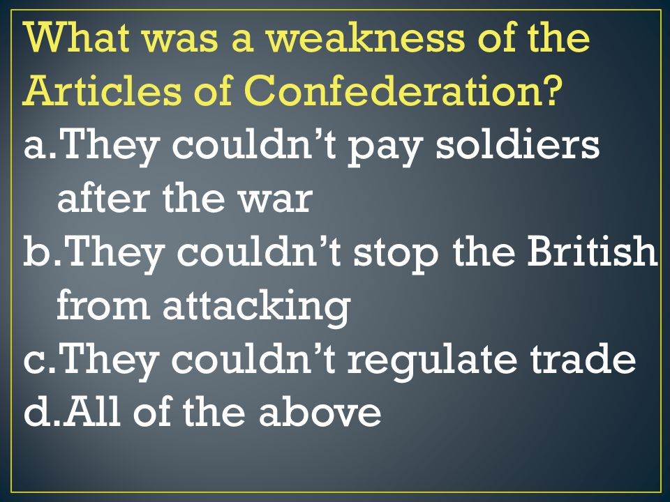 What was a weakness of the Articles of Confederation