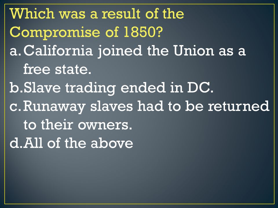 Which was a result of the Compromise of 1850