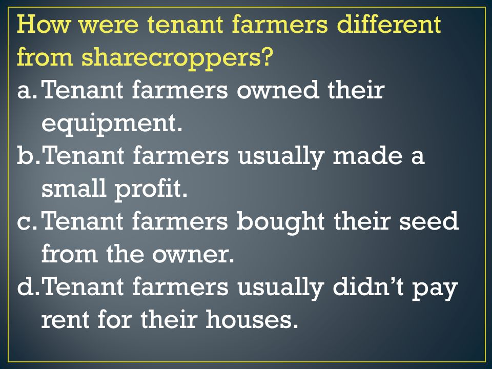 How were tenant farmers different from sharecroppers