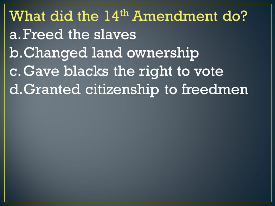 What did the 14th Amendment do