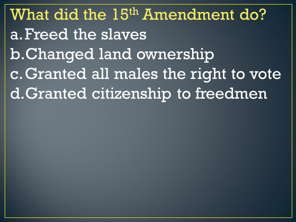 What did the 15th Amendment do
