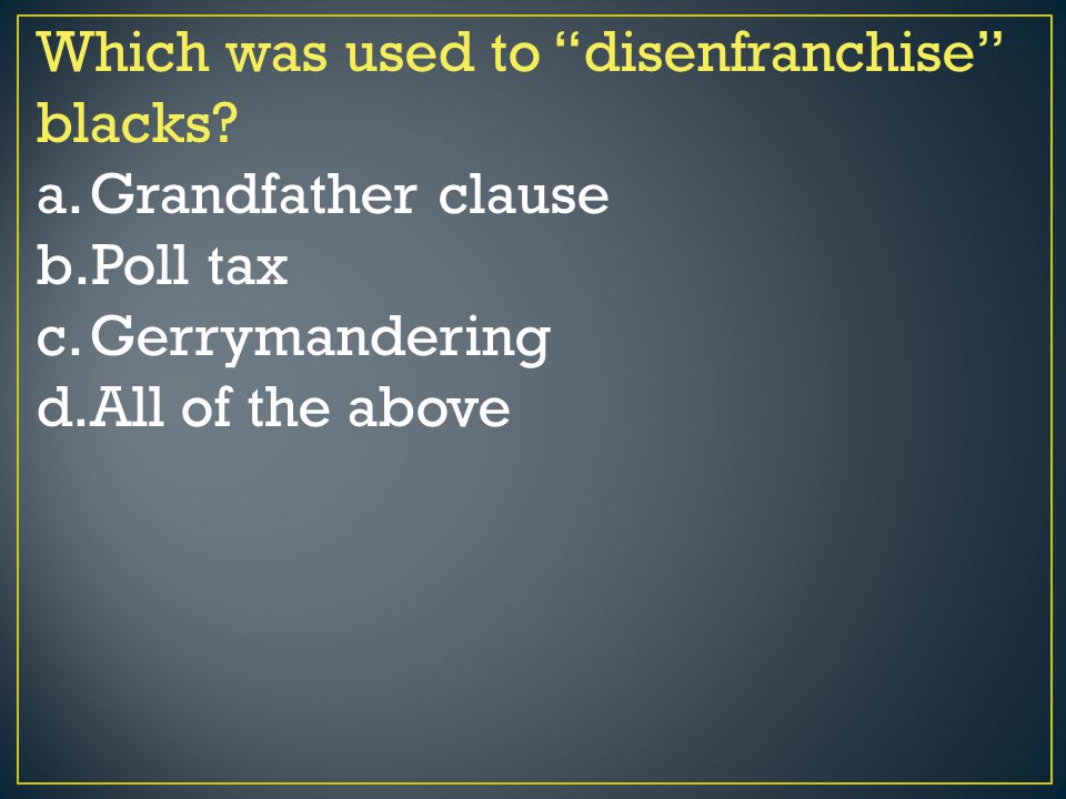 Which was used to disenfranchise blacks
